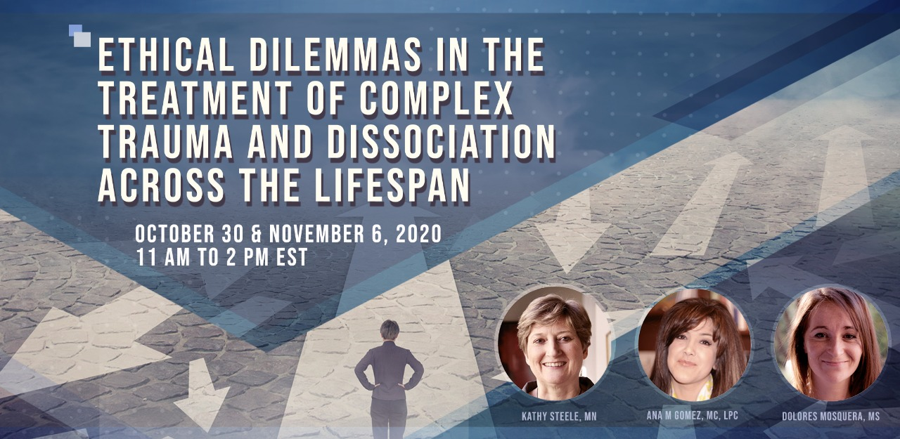 Ethical Dilemmas in the Treatment of Complex Trauma and Dissociation Across the Lifespan