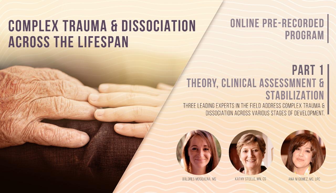Complex Trauma & dissociation Across the Lifespan